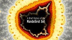 A Brief History of the Mandelbrot Set