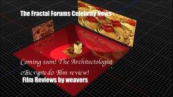 Fractal Forums Celebrity News Film reviews soon!