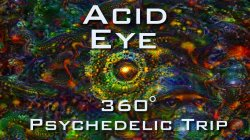 ACID EYE 360 VR - Psychedelic Deep Dream Fractal Trip 4K